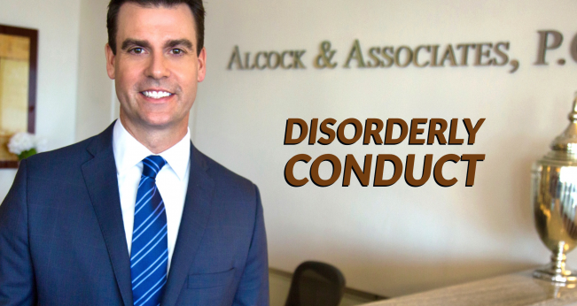 Disorderly Conduct Defense Attorney