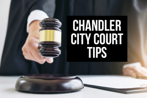 Chandler City Court Tips
